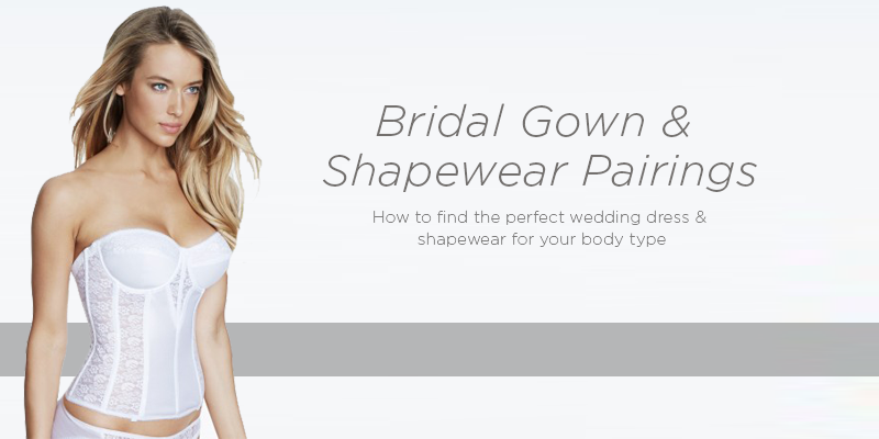 Enhance your body type with your wedding dress and shapewear